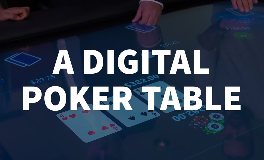 Digital poker table