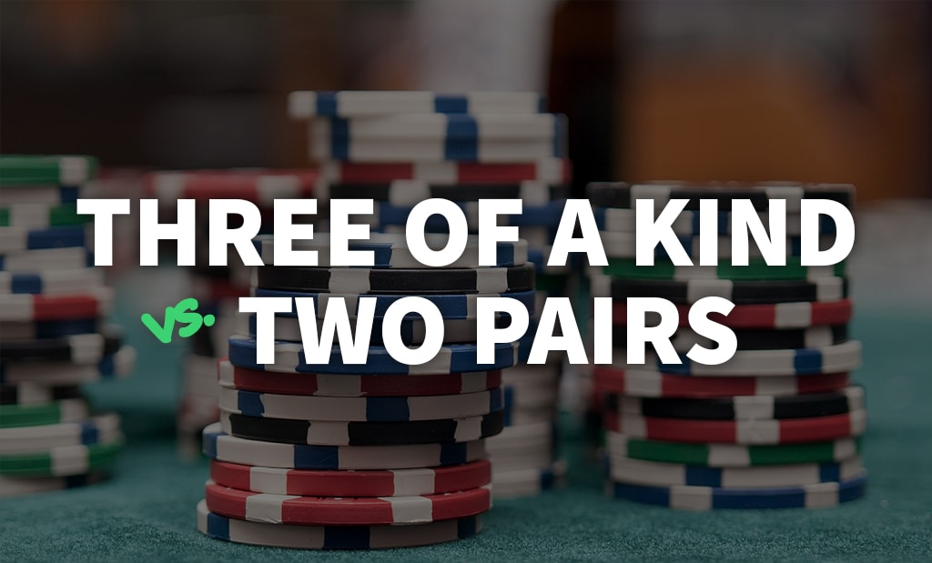 Does Three Of A Kind Beat Two Pairs