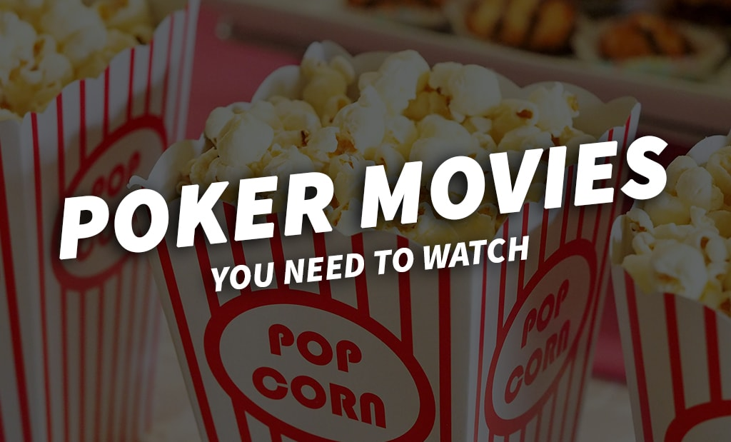 Poker movies you need to watch