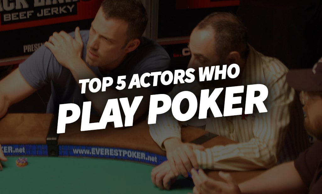 Top 5 actors who play poker - EasyPoker