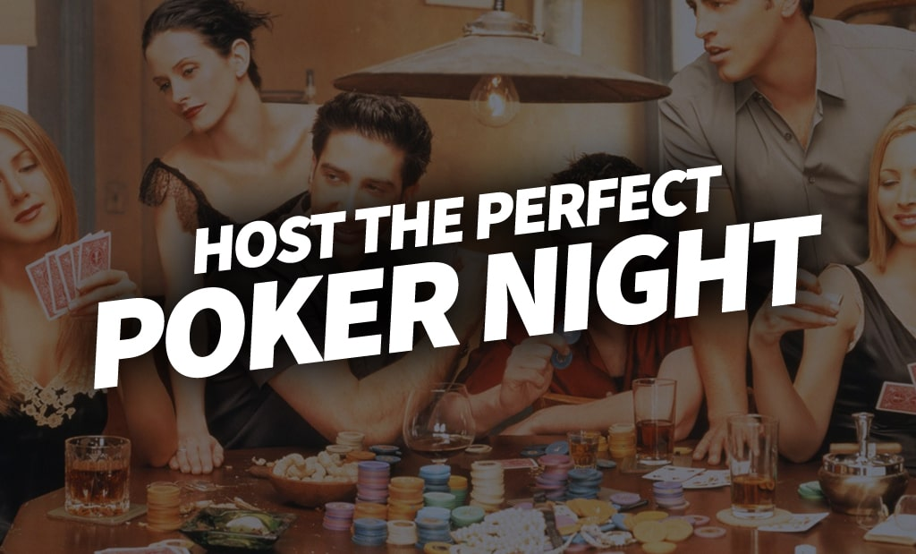 Host the perfect poker night